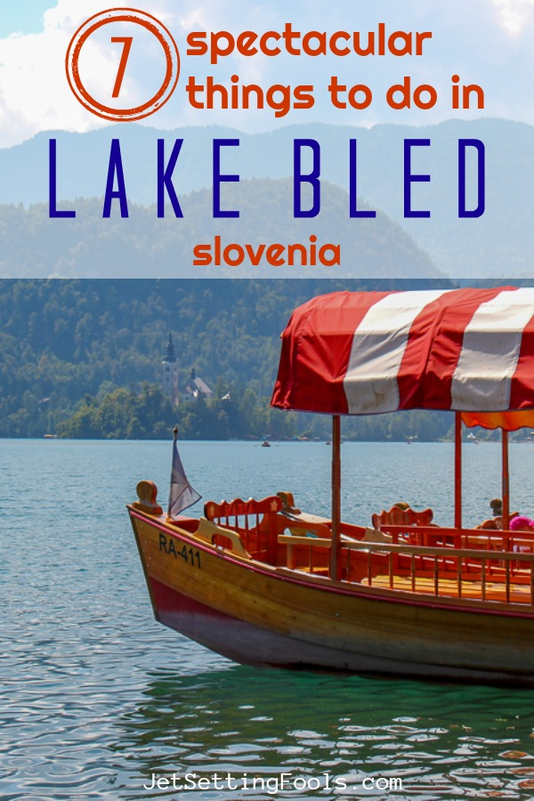 Seven Things To Do in Lake Bled SLO by JetSettingFools.com