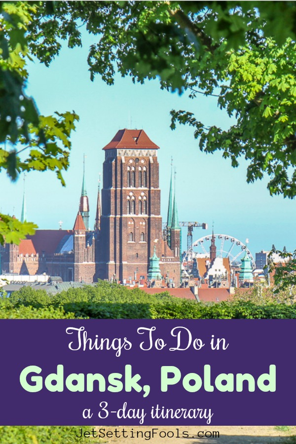 Things To do in Gdansk, Poland 3-day Itinerary by JetSettingFools.com