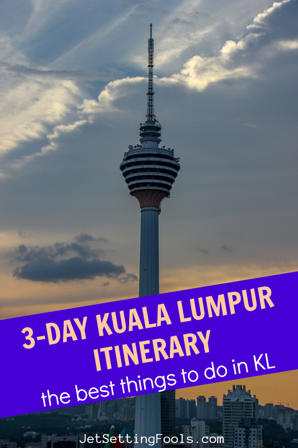 3-Day KL Itinerary by JetSettingFools.com