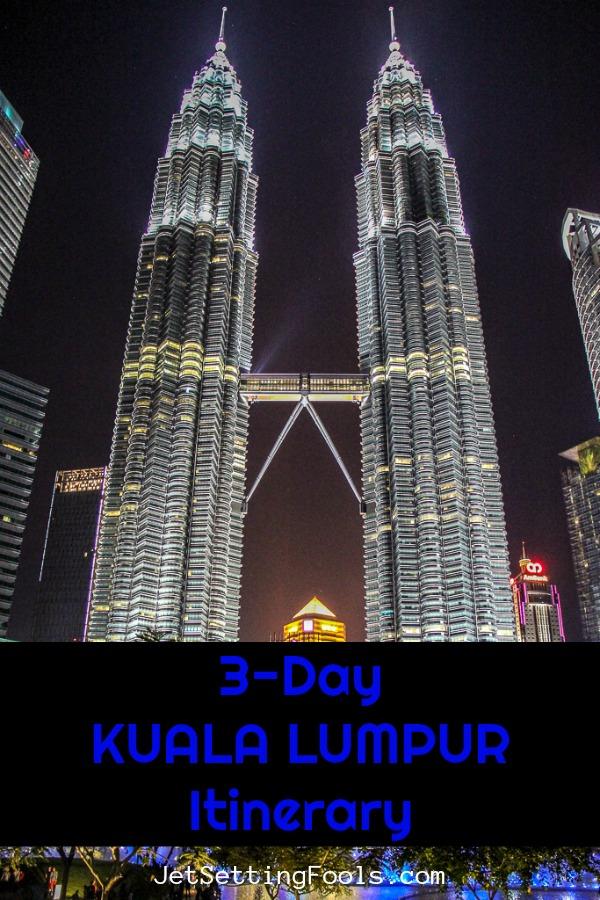 3 Days in Kuala Lumpur, Malaysia by JetSettingFools.com