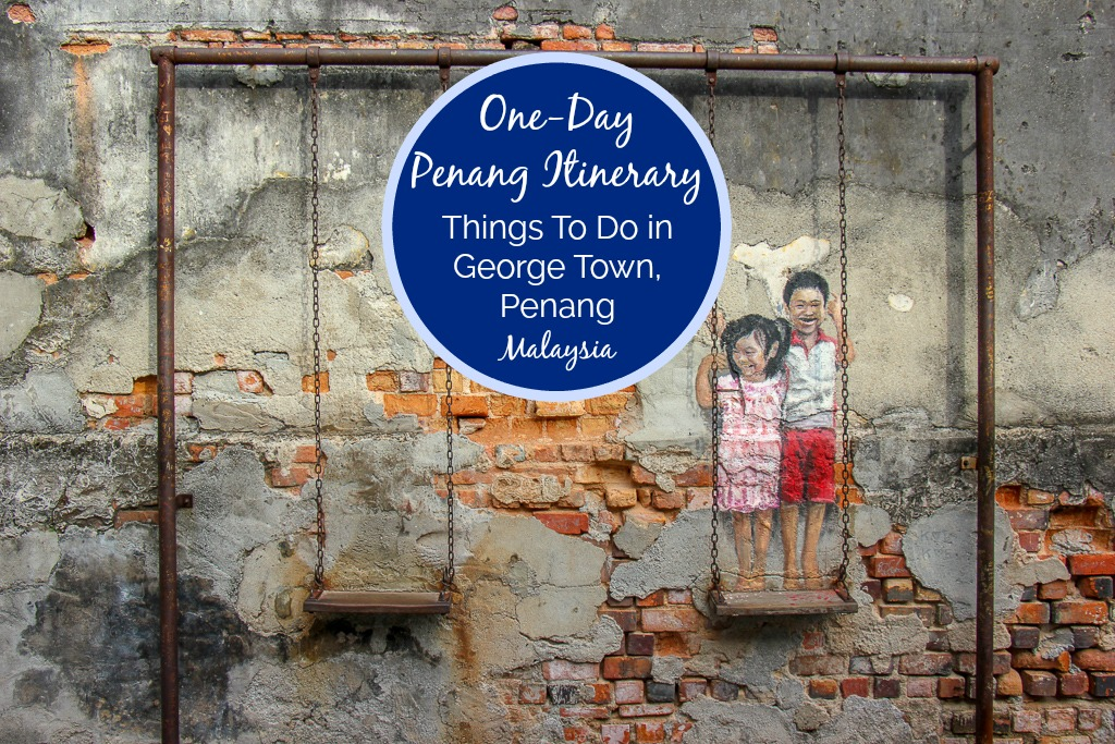 One-Day Penang Itinerary Things To Do in George Town, Penang, Malaysia by JetSettingFools.com