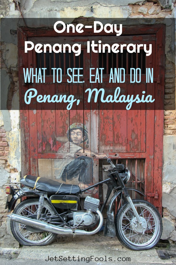 One Day Penang Itinerary What to see eat and do by JetSettingFools.com