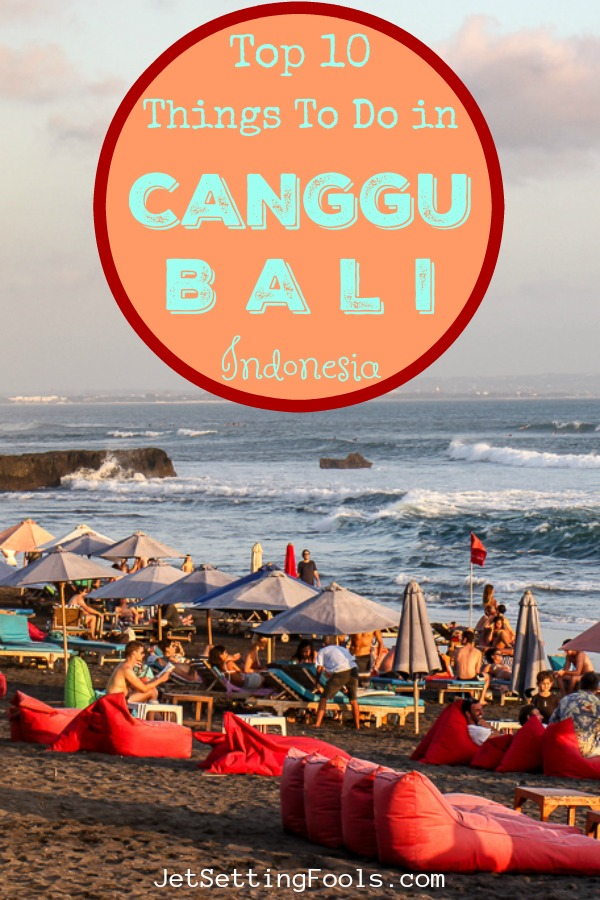 10 Things to Do in Canggu, Bali, Indonesia by JetSettingFools.com