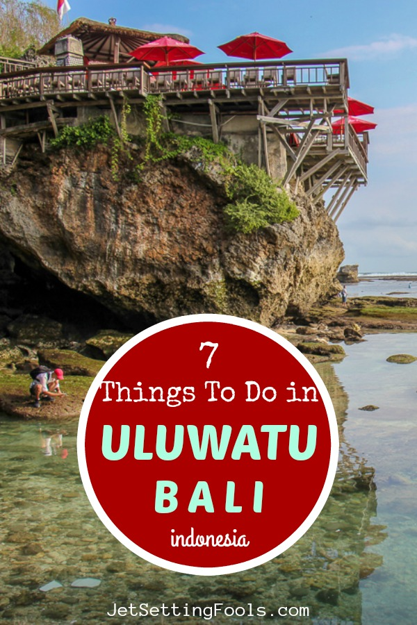 7 Things To Do in Uluwatu, Bali, Indonesia by JetSettingFools.com