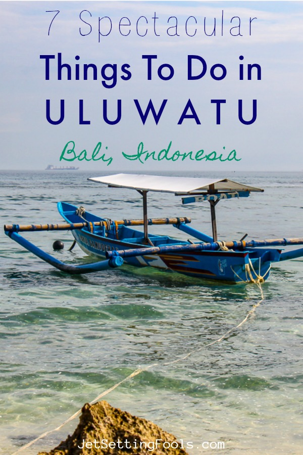 7 Things To Do in Uluwatu, Bali by JetSettingFools.com