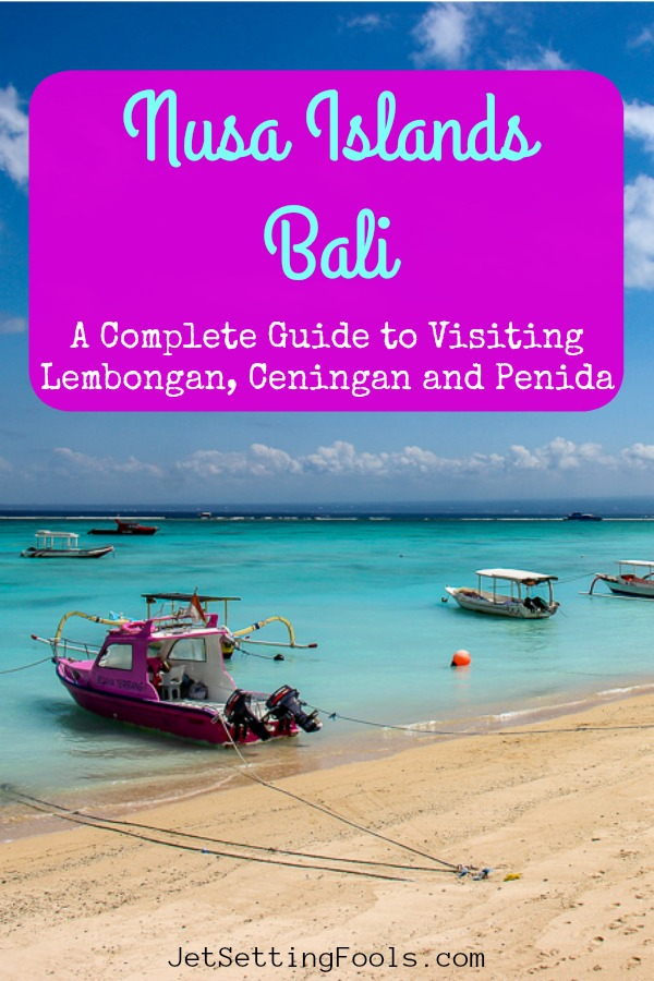 Nusa Islands Bali Guide to Lembongan, Ceningan Penida by JetSettingFools.com