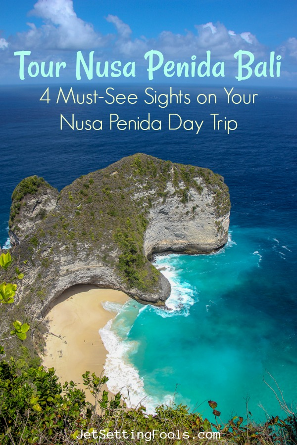 Tour Nusa Penida Bali Must See Sights by JetSettingFools.com