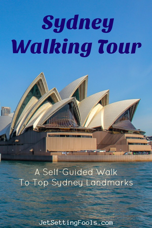 Sydney Walking Tour A Self-Guided Walk to Top Sydney Landmarks by JetSettingFools.com
