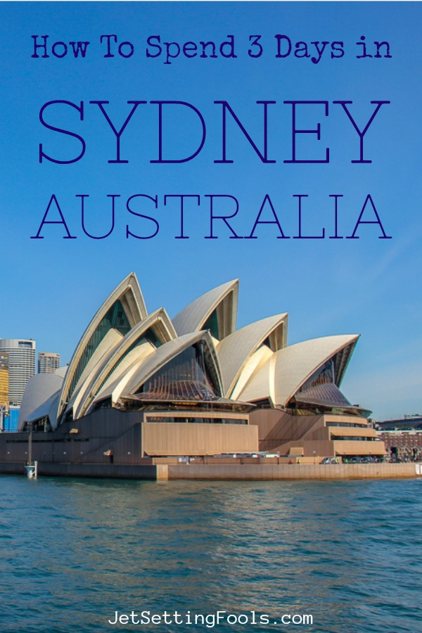 How To Spend 3 Days in Sydney Australia by JetSettingFools.com
