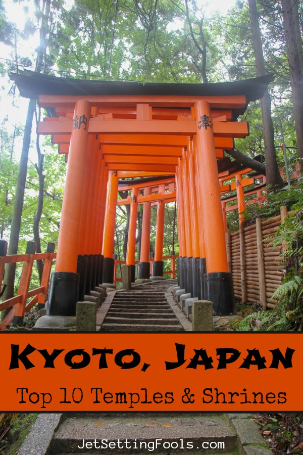 10 Kyoto Japan Temples and Shrines by JetSettingFools.com
