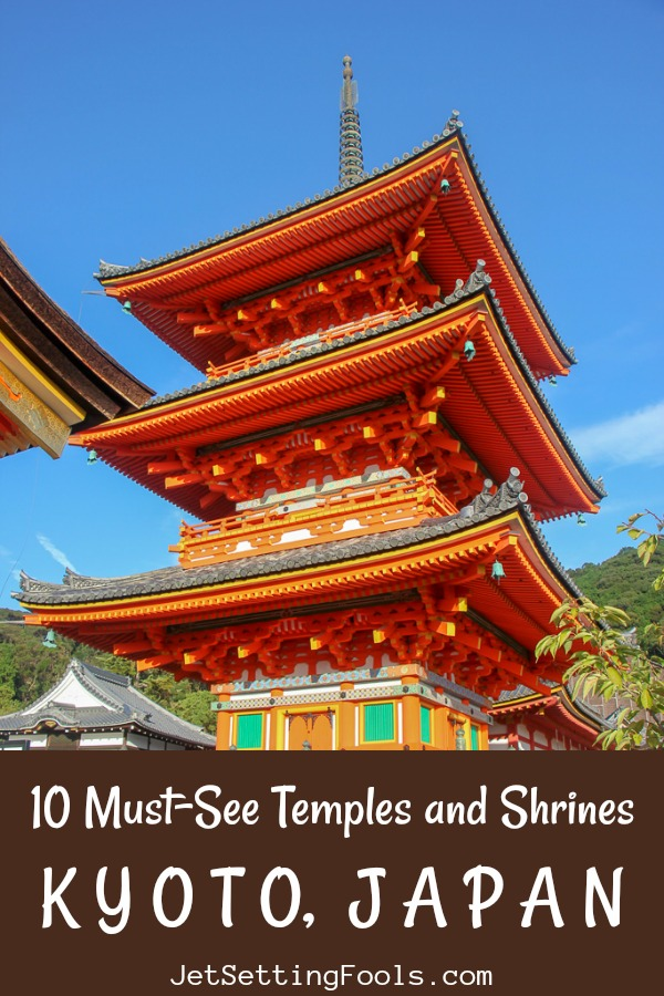 10 Must See Temples and Shrines in Kyoto Japan by JetSettingFools.com