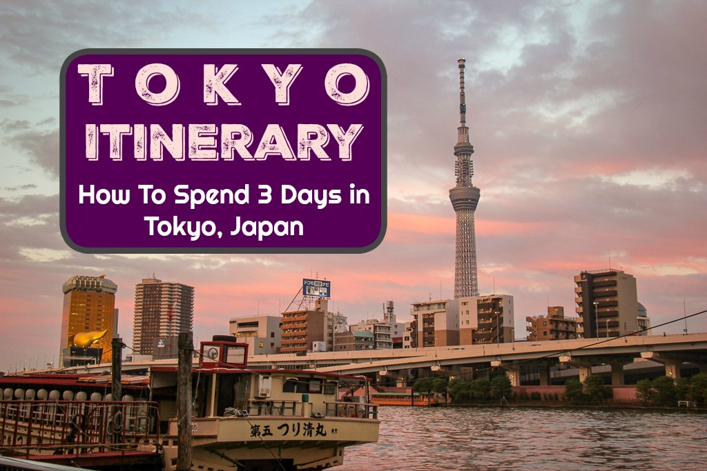 Tokyo Itinerary How To Spend 3 Days in Tokyo, Japan by JetSettingFools.com
