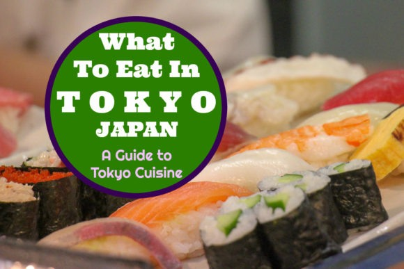 What to Eat in Tokyo, Japan A Guide to Tokyo Cuisine by JetSettingFools.com