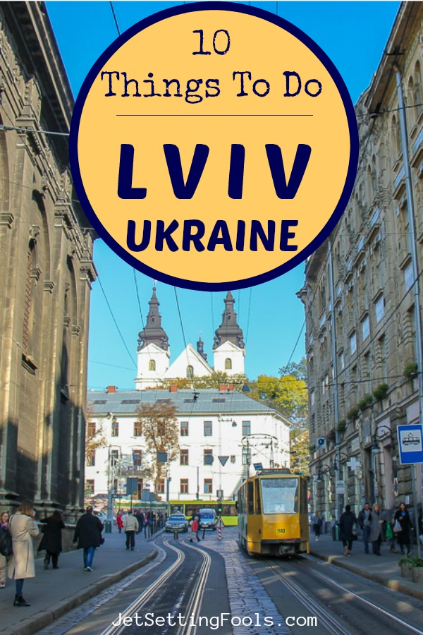 10 Things To Do Lviv Ukraine by JetSettingFools.com