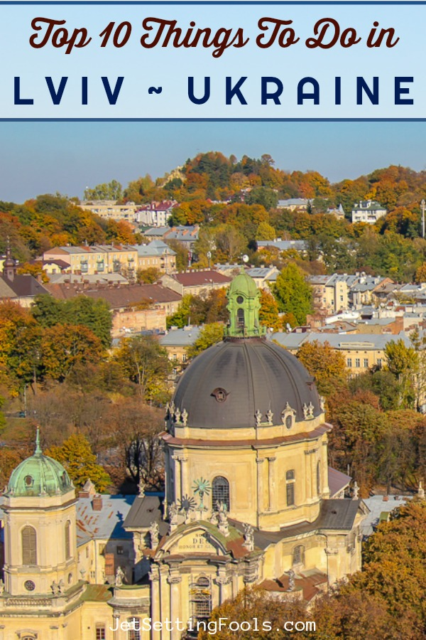 10 Things To Do in Lviv, Ukraine by JetSettingFools.com