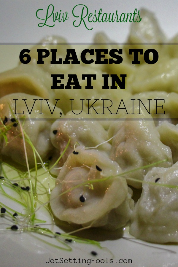 6 Restaurants in Lviv, Ukraine by JetSettingFools.com