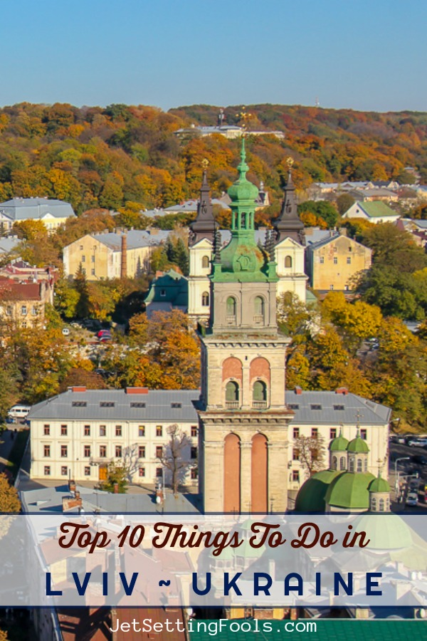Things To Do in Lviv, Ukraine by JetSettingFools.com