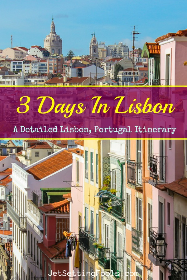 3 Days in Lisbon, Portugal by JetSettingFools.com