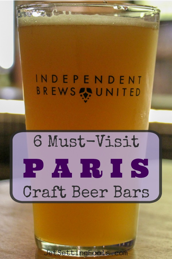 6 Must Visit Paris Craft Beer Pubs by JetSettingFools.com