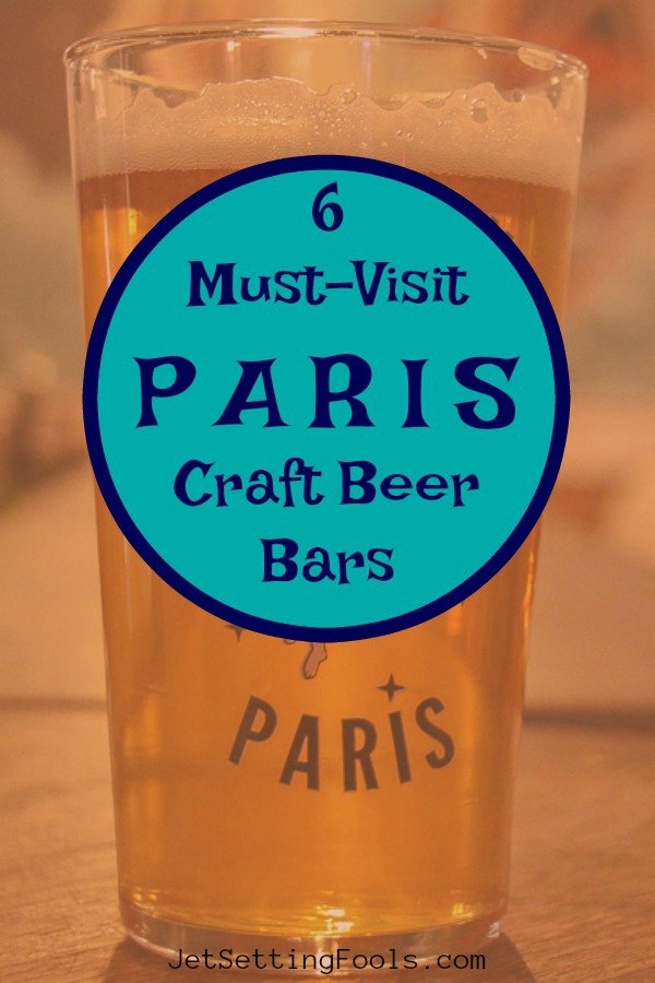 6 Paris Craft Beer Bars by JetSettingFools.com