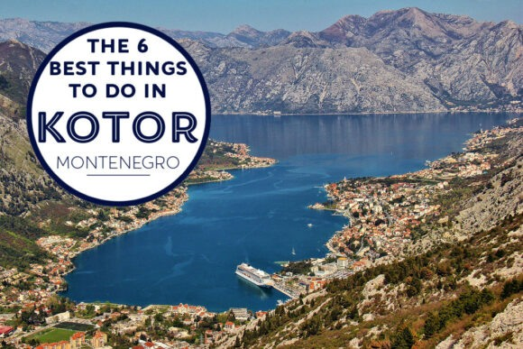 6 Things to Do in Kotor, Montenegro by JetSettingFools.com