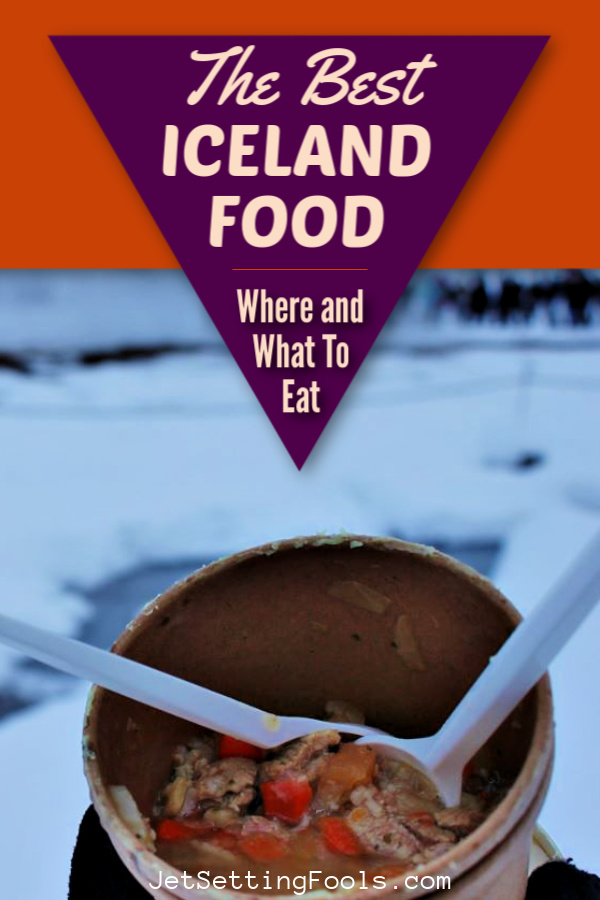 Best Food in Iceland by JetSettingFools.com