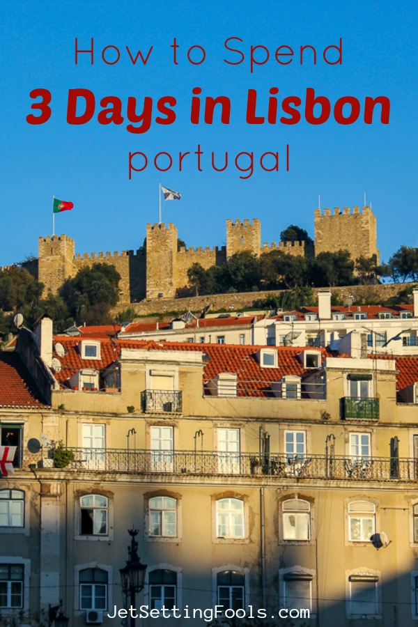 How To Spend 3 Days in Lisbon Portugal by JetSettingFools.com