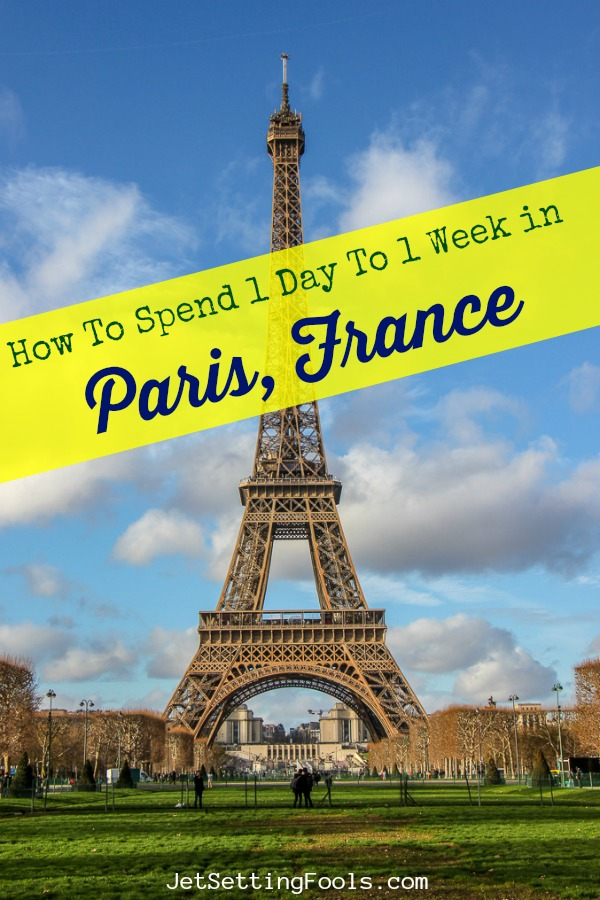 One Day to One Week in Paris France by JetSettingFools.com