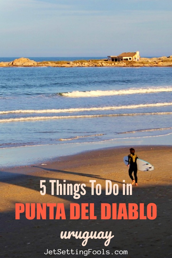 5 Punta del Diablo Uruguay Things To Do by JetSettingFools.com