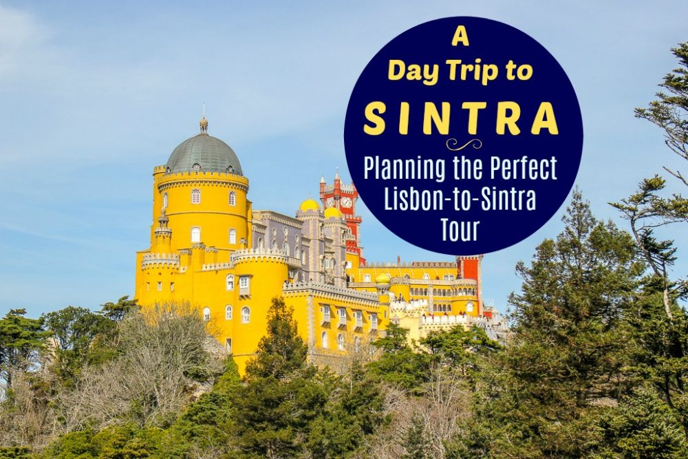Day Trip to Sintra Planning the Perfect Lisbon to Sintra Tour by JetSettingFools.com