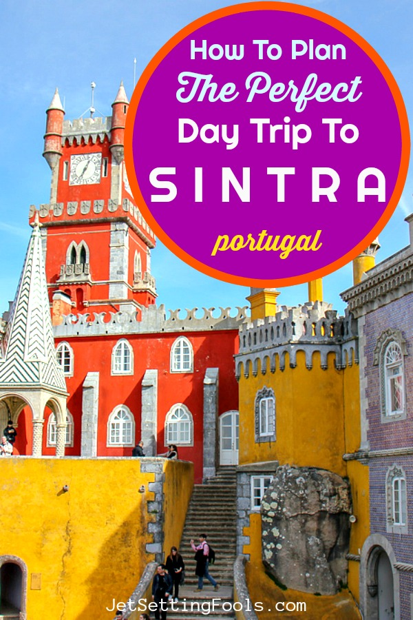 How to plan the perfect day trip to Sintra portugal by JetSettingFools.com