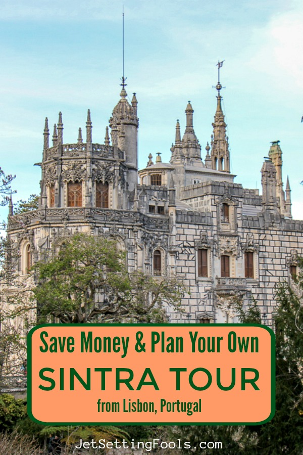 Plan Your Own Sintra Tour from Lisbon, Portugal by JetSettingFools.com