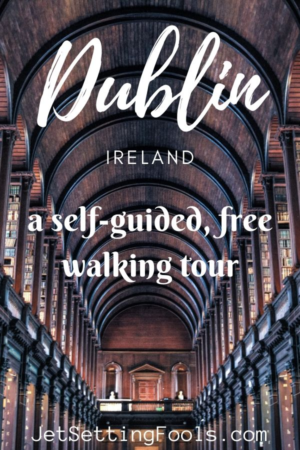 Dublin Ireland a Self Guided Free Walking Tour by JetSettingFools.com