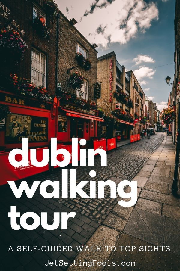 Dublin Walking Tour Self Guided to Top Sights by JetSettingFools.com