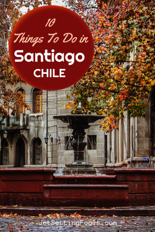 10 Santiago Chile Things To Do by JetSettingFools.com