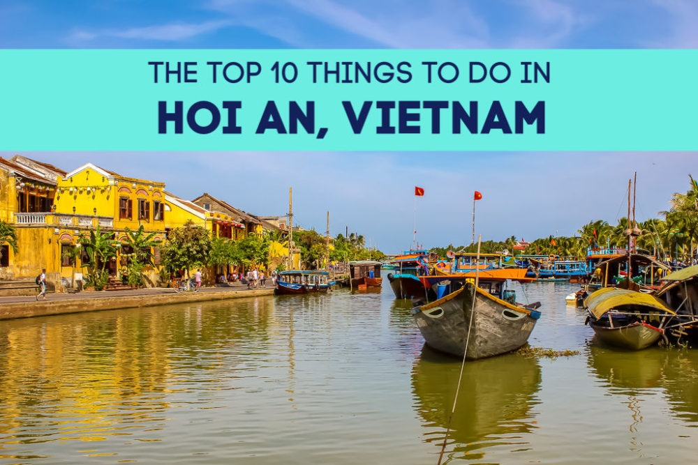 The Top 10 Things To Do in Hoi An, Vietnam by JetSettingFools.com