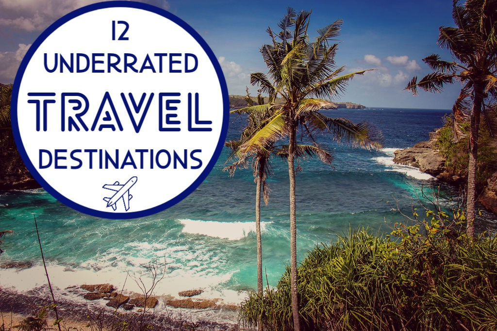 12 Underrated Travel Destinations by JetSettingFools.com