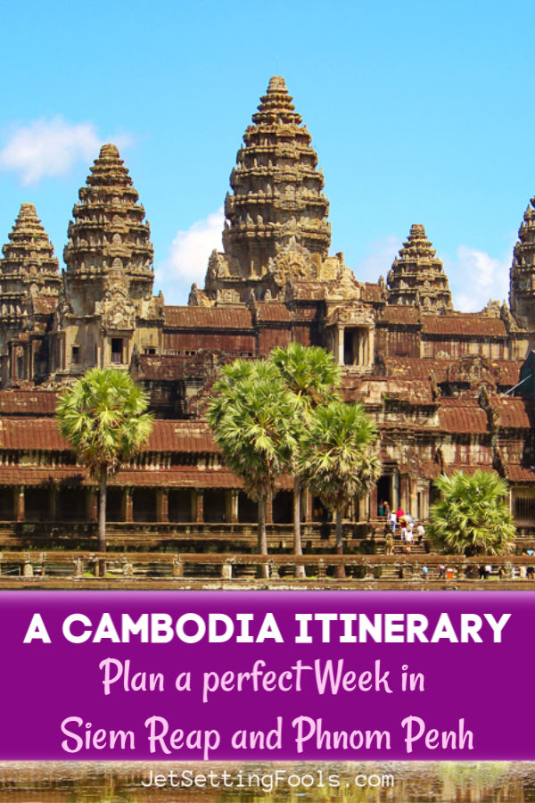 Cambodia Itinerary Plan a Perfect week in Siem Reap and Phnom Penh by JetSettingFools.com
