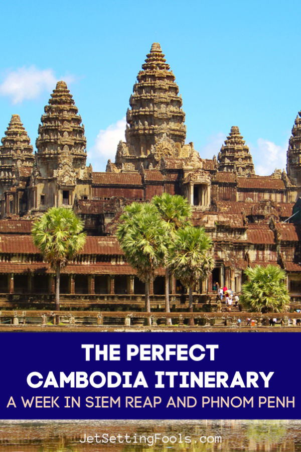 The perfect Cambodia Itinerary A week in Siem Reap and Phnon Penh by JetSettingFools.com
