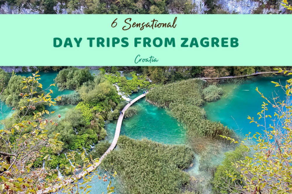 6 Sensational Day Trips from Zagreb, Croatia by JetSettingFools.com