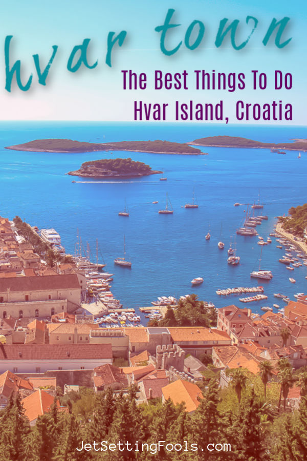 Things To Do in Hvar Town, Hvar Island, Croatia by JetSettingFools.com