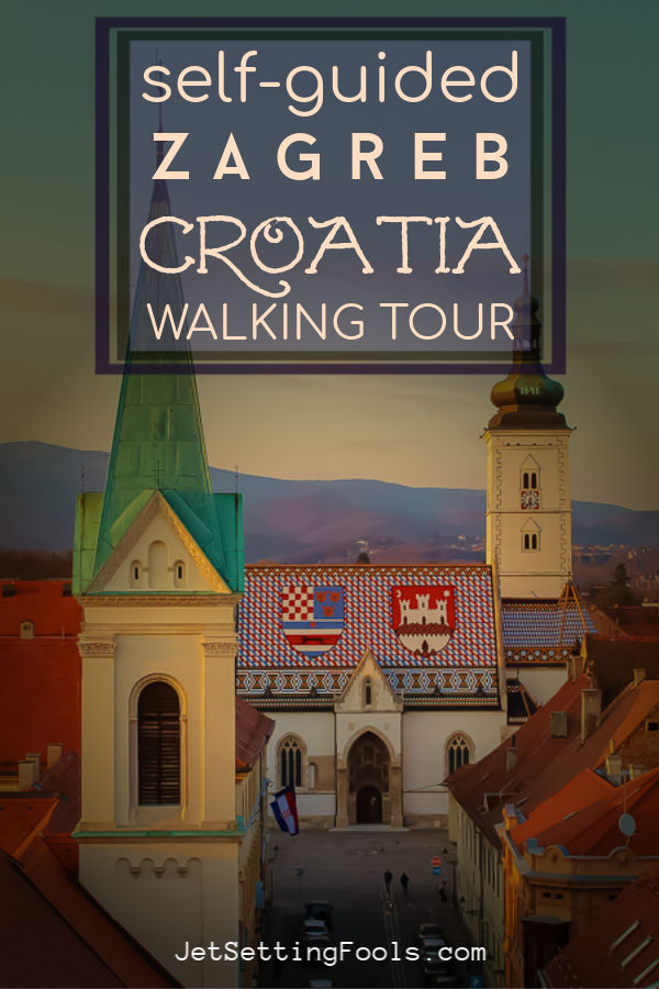 Zagreb, Croatia Walking Tour_ DIY Old Town Zagreb Sightseeing by JetSettingFools.com