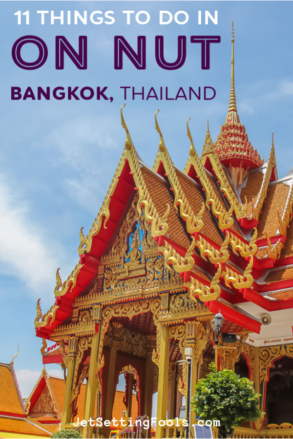 11 Things To Do in On Nut Bangkok Thailand by JetSettingFools.com