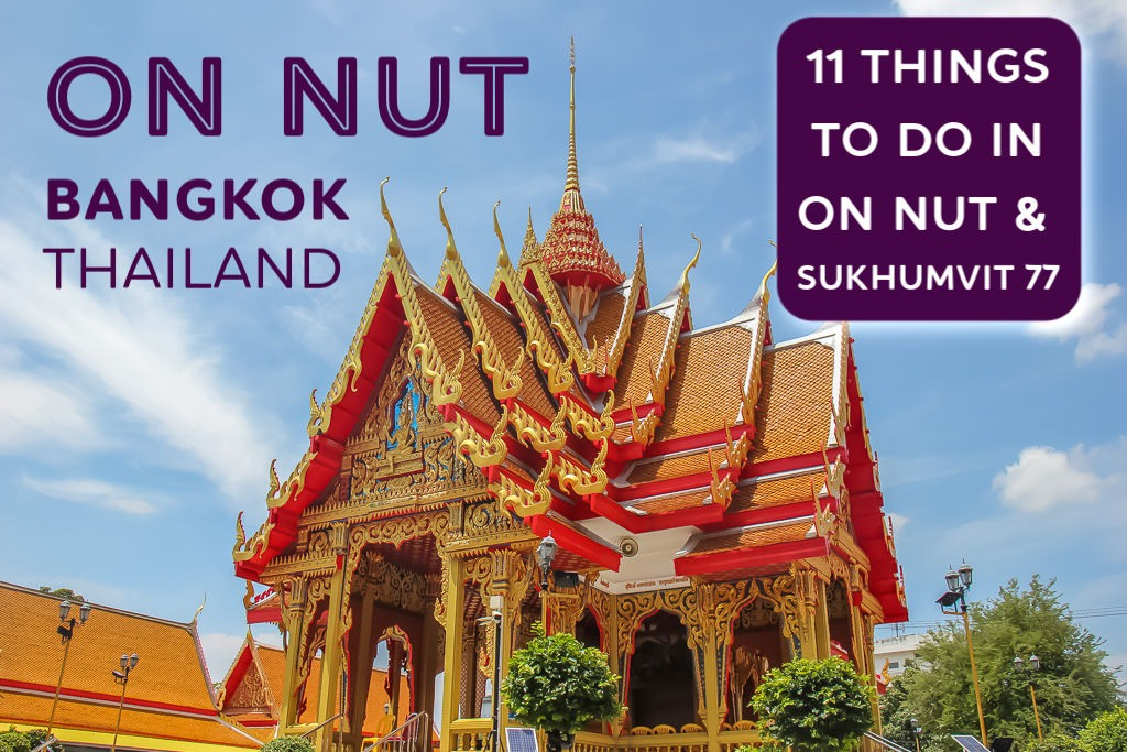 Bangkok On Nut 11 Things to do in On Nut and Sukhumvit 77 by JetSettingFools.com