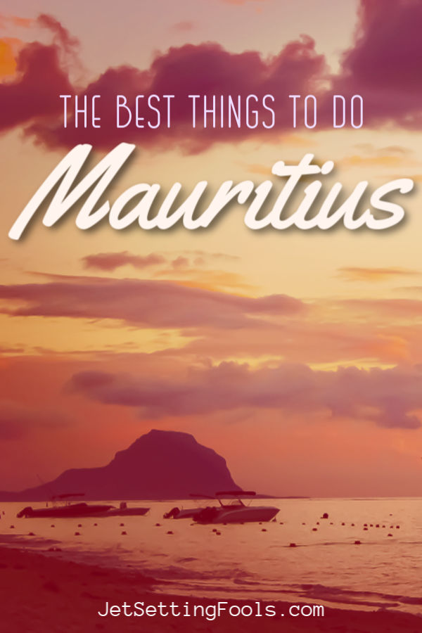 Mauritius Best Things To Do by JetSettingFools.com