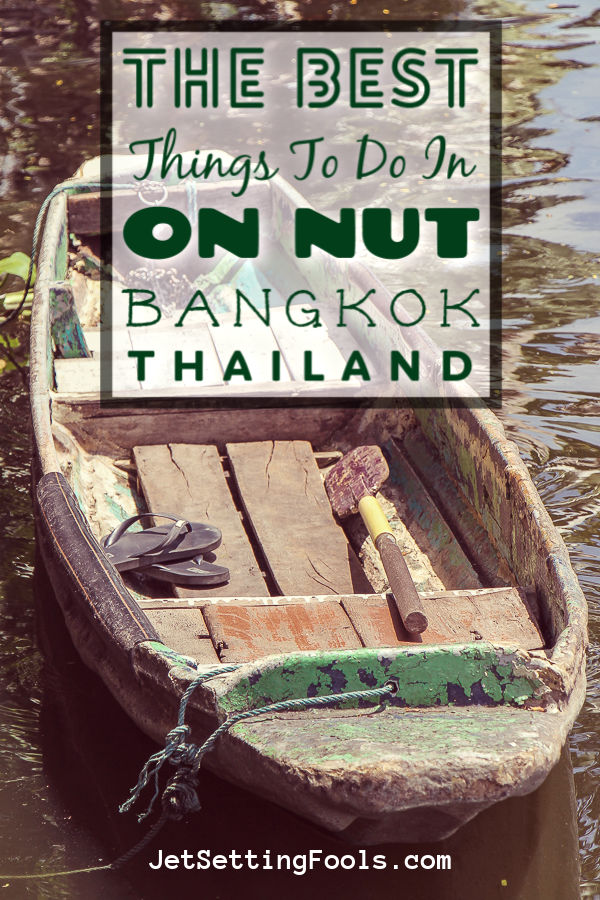 The Best Things To Do in On Nut, Bangkok, Thailand by JetSettingFools.com
