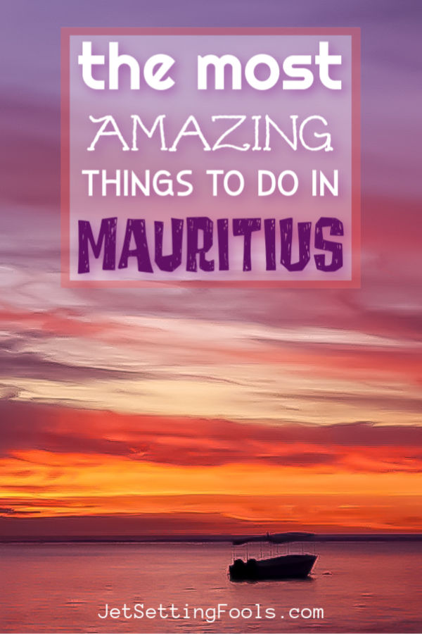 Things To Do in Mauritius by JetSettingFools.com