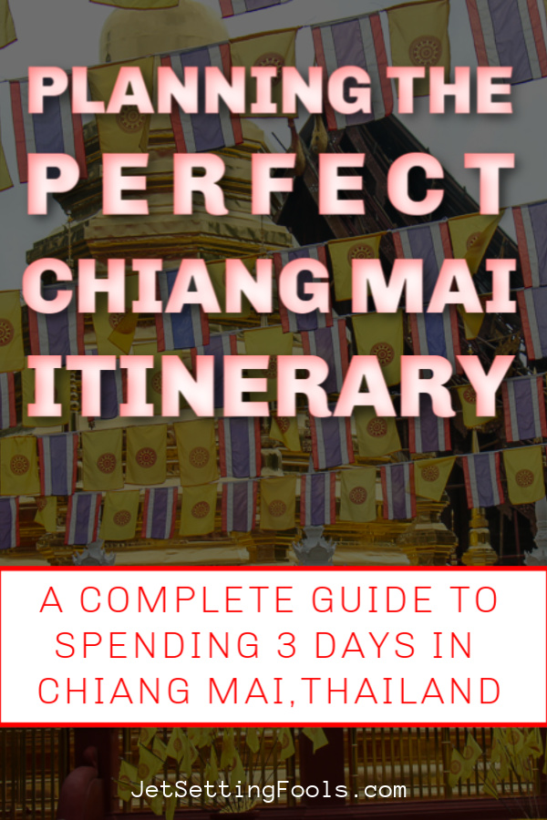Planning The Perfect Chiang Mai Trip by JetSettingFools.com