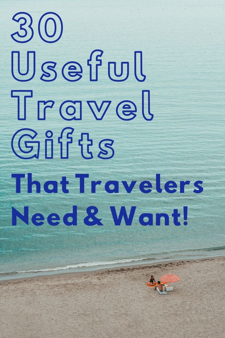 30 Useful Travel Gifts Travelers Need Want by JetSettingFools.com