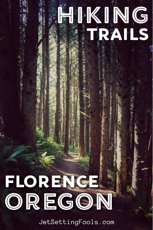 Hiking Trails Florence, Oregon by JetSettingFools.com
